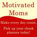 Motivated Moms